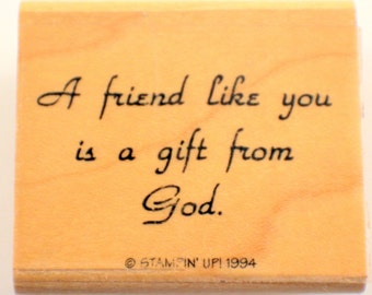 Stampin Up 1994 A Friend Like You Is A Gift From God Wooden Rubber Stamp