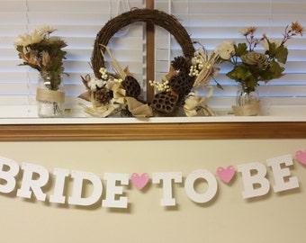 Bride to Be Banner// Wedding // Wedding Shower // Bachorlette Party // Party Decortions //  5 inches