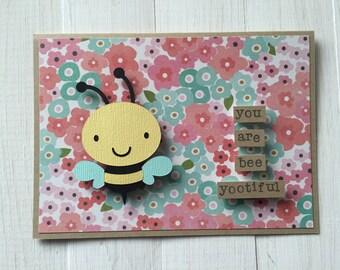 You Are Bee Yootiful Bee Card