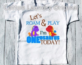 "Dinosaur Birthday First 1st, 2nd or beyond birthday shirt -""Let's Roam and Play i'm ONEosurus today"" [or beyond]"