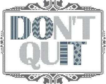 Dont Quit DO IT Cross Stitch Pattern