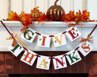 Give Thanks banner / Fall Hostess Gift / Thanksgiving Decorations / GIVE THANKS Mantle Banner / Fall Garland / Thanksgiving Decor