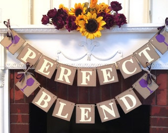 The Perfect Blend Banner - Wine Bar sign - Couples Shower decorations - Bridal Shower Decor - Wedding Wine Bar Your color choices