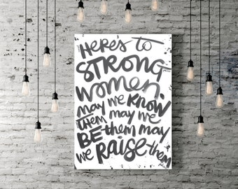 "16"" x 20"" Canvas ""Heres to Strong Women"""