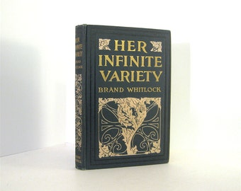 VIntage Book with Howard Chandler Christy Illustrations, Her Infinite Variety by Brand Whitlock Decorative Binding 1904 First Edition