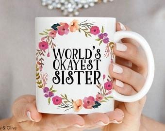 Sister gift funny sister mug funny sister gift worlds worlds okayest sister mug mugs for sister sister gift sister mug sister negle Gallery
