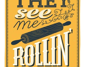 They See Me Rollin' (5 of 5 in kitchen series)