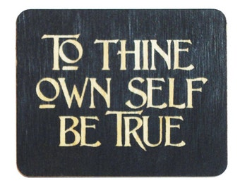 Recovery Slogan Magnets - To Thine Own Self Be True   ~ William Shakespeare
