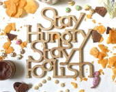 Original Hand Lettering - Wall Hanging : Stay Hungry Stay Foolish Wood Decor