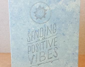 Positive Vibes.  - Handmade paper, letterpress card.