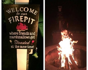Welcome to Our Firepit Where Friends and Marshmallows Get Toasted At The Same Time Wood Handmade Sign