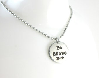 Be Brave Necklace Hand Stamped Pendant Arrow Necklace Hammered Texture Alkeme Metal Disc Inspirational Quote Jewelry Aluminum Ball Chain