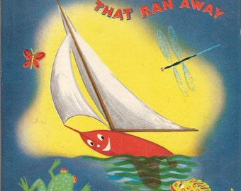 The Sailboat That Ran Away Vintage Whitman Tell a Tale Book Illustrated and Written by Madye Lee Chastain