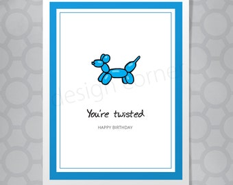 Funny Illustrated You're Twisted Balloon Dog Birthday Card
