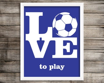 Love To Play Soccer  8X10 Art Print.  Sports Art home Decor ~ Digital Download.