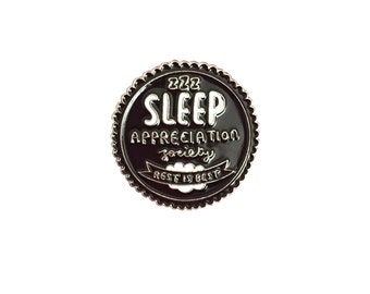 Sleep Appreciation Society Member Pin Badge