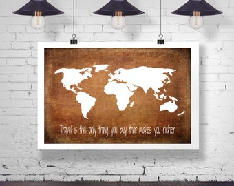 Rustic World Map Travel Poster - Travel is the only thing you will buy that makes you richer - Child Nursery Wall Art Home Decor