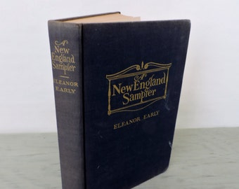 Vintage History Book - A New England Sampler by Eleanor Early - 1946 - Illustrated - Americana