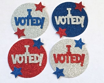 I Voted! Button -- Election Day Button / Hillary Clinton Support / Donald Trump Support