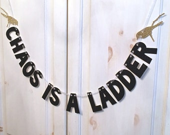 Chaos Is A Ladder Banner -- Game of Thrones Glitter Banner / Photo Prop