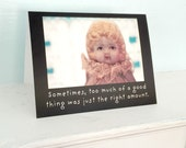 "Art Notecard Adventures of Claudia Porcelain Doll ""Too Much Of A Good Thing"" Typographic Card Funny Stationary"
