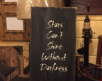 Stars Can't Shine Without Darkness Wood Sign
