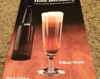 SALE - Home Beermaking: The Complete Beginner's Guidebook by William Moore - vintage paperback book -1992 -Third Edition -ex cond -beer book