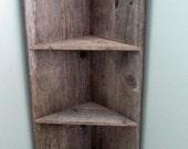 RESERVED for Teresa  --  Barnwood Corner Shelf - Free standing