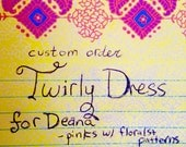 RESERVED CUSTOM ORDER*** Twirly Dress for Deana