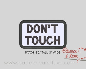 1 Patch, Sew-on, Don't Touch, 3 by 2 inch patch