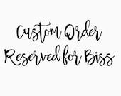 Custom Order for Biss