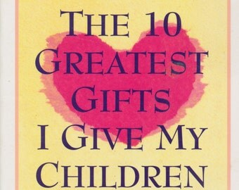 Vintage Parenting Book- The 10 Greatest Gifts I Give My Children- Steven Vannoy