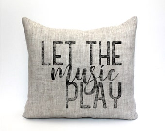 "music teacher gift, music lover, music pillow, music gift, music room decor, music room pillow ""The Let the Music Play"""