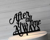 After all this time Always Harry Potter Personalized Wedding Cake Topper,  Wedding Cake Topper, Wedding Cake Decor