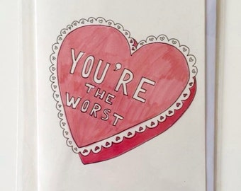 You're the worst heart greeting card