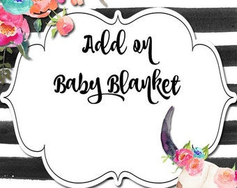 Baby Blanket- Add On Option to Additional Purchase