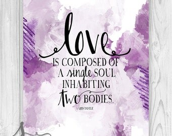 "Aristotle quote ""LOVE is composed of a single SOUL inhabiting two bodies"" Wedding or Anniversary Typography, Watercolor Abstract Print"