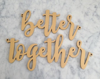 Better Together Chair Signs, Sweetheart Chair Signs, Laser Cut Wedding Signs
