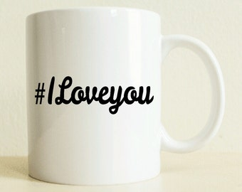 Custom Hashtag Gift Mug #iloveyou | Hashtag Gift | Coffee Mug | Engagement Gifts For Her | Women's Gift | Good Vibes Only | Romantic Gift