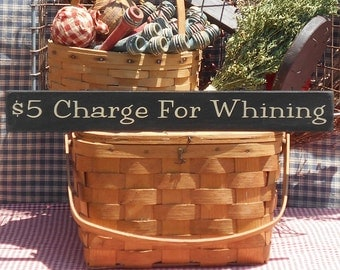 """Charge For Whining painted wood sign 2.5"""" x 20"""" choice of color"""