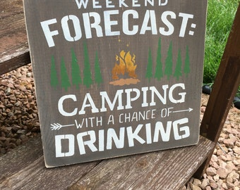 Weekend forecast, camping with a chance of drinking sign