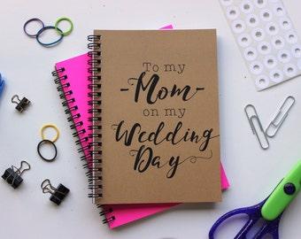To my Mom on my Wedding Day - 5 x 7 journal