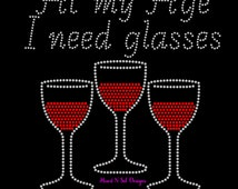 Wine SVG, Wine theme shirt, At my age I need glasses, Birthday shirt, EPS, DXF, Instant Download, Birthday shirt