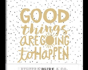 Good Things Are Going to Happen - Instant Download