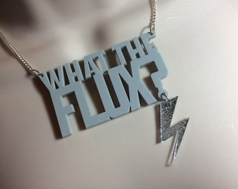 WHAT THE FLUX?...with a lightning bolt 'Back to the future' necklace