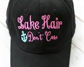 Lake Hair Don't Care Baseball Cap-Ladies Lake Cap-Lake Hair Don't Care Hat-Lake Hair Hat-Sassy Ballcap-SAVE on 2 Caps