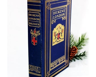 Dickens' London by Francis Miltoun, Vintage 1904 Book, Shabby Décor, Dickens Collectible