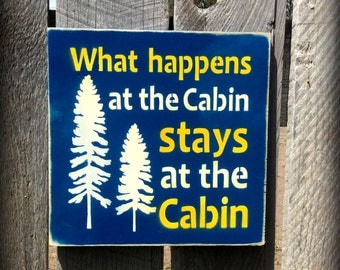 Hand-Painted What Happens at the Cabin Stays at the Cabin Wood Sign