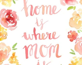 "Mother's Day Special!  Happy Mother's Day Print Download, ""Home is where Mom is"""