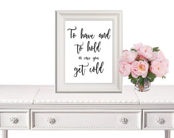 To Have And To Hand In Case You Get Cold Print, Wedding Print, Wedding Sign, Wedding Printable